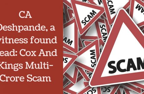 CA Deshpande a witness in the Cox and Kings Multi Crore Scam found dead